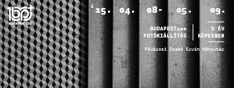 Budapest100 fotókiállítás - Az elmúlt évek képekben